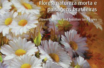 ART GALLERY IN BRAZIL – FLORES E NATUREZA MORTA – PERFIL DA ARTE CONTEMPORÂNEA BRASILEIRA.
